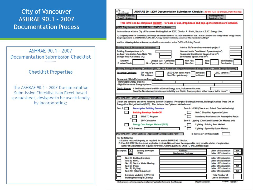 City of Vancouver ASHRAE 90.1 – 2007 Documentation Process ASHRAE 90.1 – 2007 Documentation Submission Checklist ---------- Checklist Properties The ASHRAE 90.1 – 2007 Documentation Submission Checklist is an Excel based spreadsheet, designed to be user friendly by incorporating;