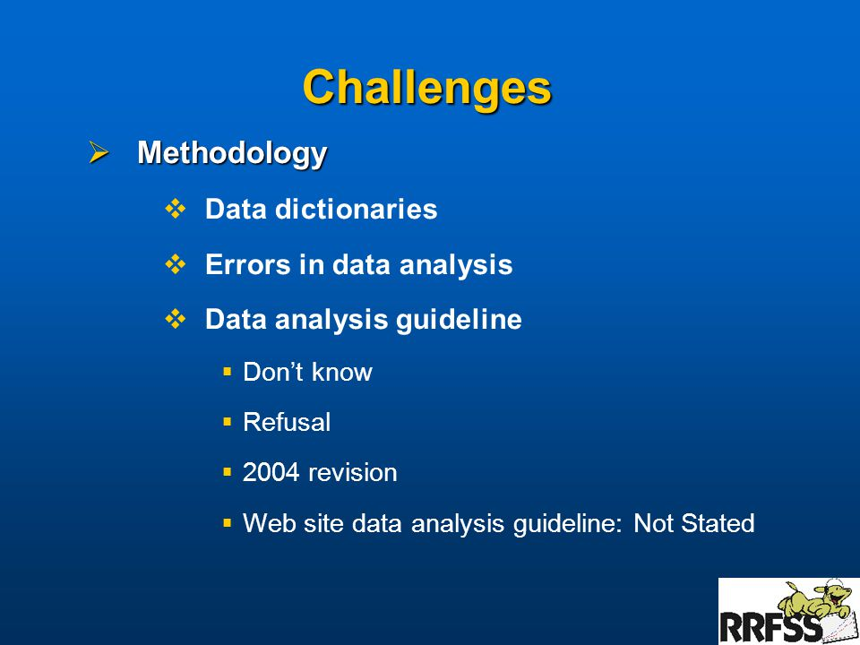 Challenges  Methodology  Data dictionaries  Errors in data analysis  Data analysis guideline  Don't know  Refusal  2004 revision  Web site data analysis guideline: Not Stated