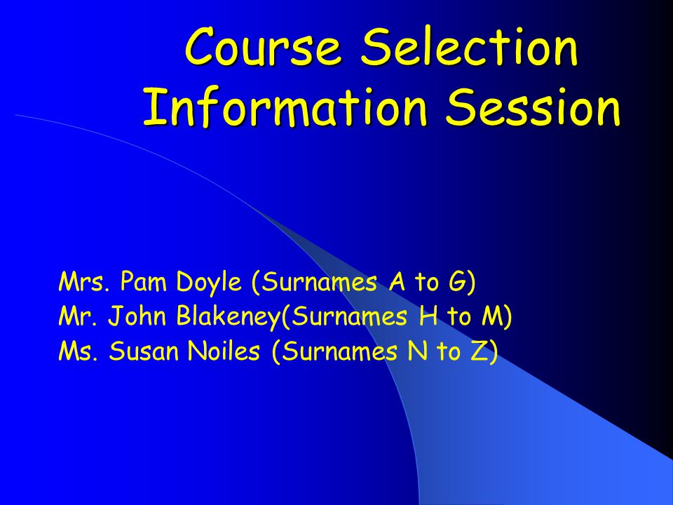 Course Selection Information Session Course Selection Information Session Mrs.