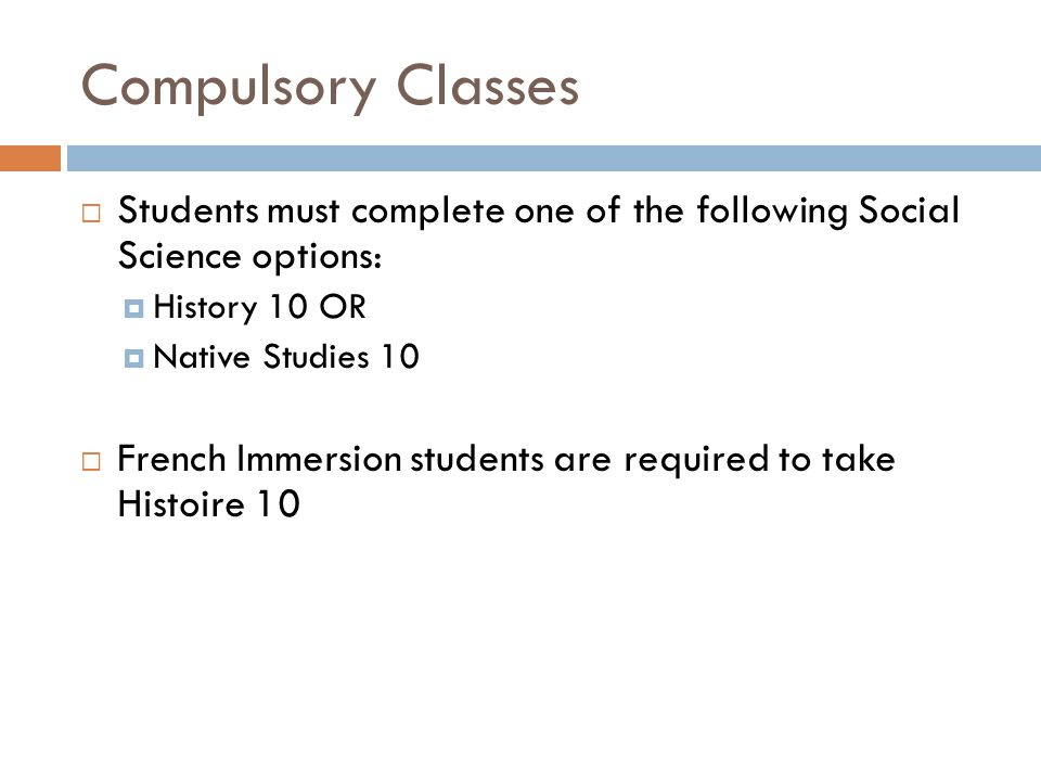 Compulsory Classes  In order to graduate, students must complete a course in both a 10-level and 20-level Math credit as a minimum.