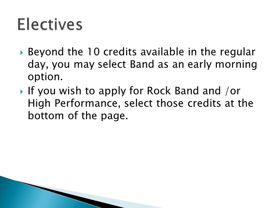  Beyond the 10 credits available in the regular day, you may select Band as an early morning option.