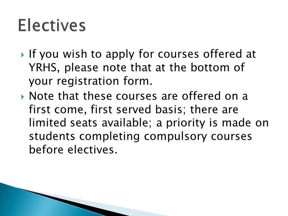 If you wish to apply for courses offered at YRHS, please note that at the bottom of your registration form.