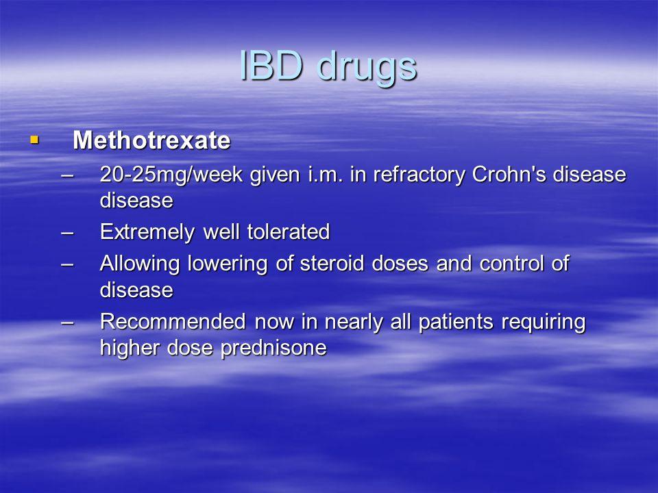IBD drugs  Methotrexate –20-25mg/week given i.m.