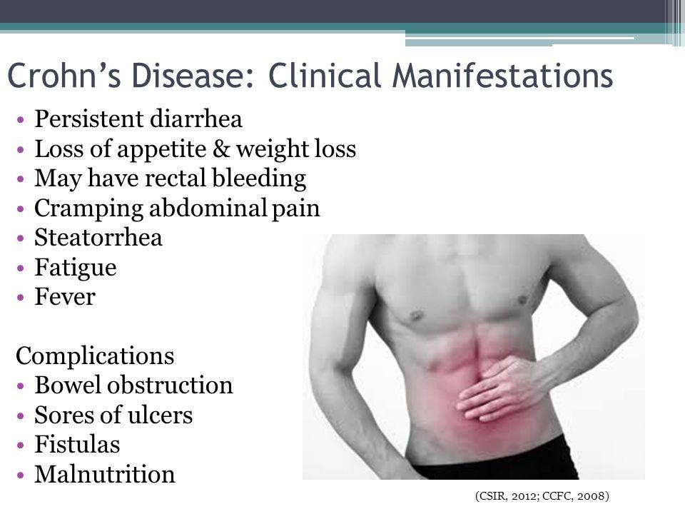 Ulcerative Colitis: Clinical Manifestations Symptoms: ▫Diarrhea ▫LLQ abdominal pain ▫Intermittent tenesmus ▫Rectal bleeding  Pallor  Anemia  Fatigue Classifications: ▫Mild ▫Severe ▫Fluminant (Day et al., 2010, Sephton, 2009)