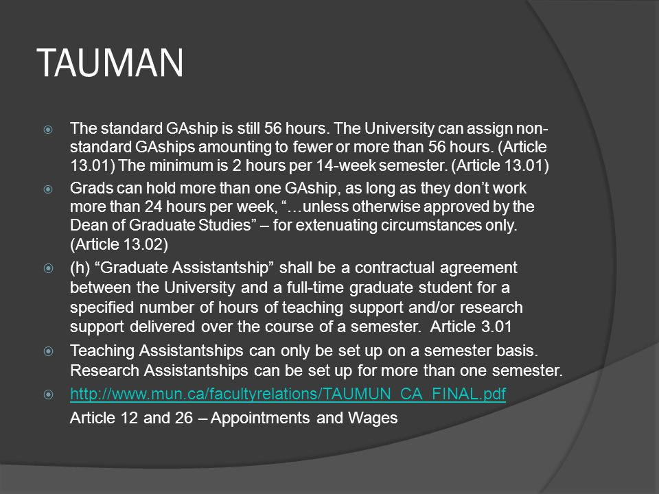 TAUMAN  The standard GAship is still 56 hours. The University can assign non- standard GAships amounting to fewer or more than 56 hours. (Article 13.