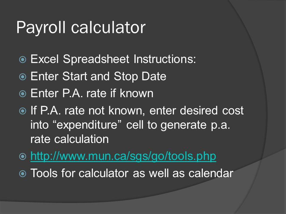 Payroll calculator  Excel Spreadsheet Instructions:  Enter Start and Stop Date  Enter P.A. rate if known  If P.A. rate not known, enter desired co