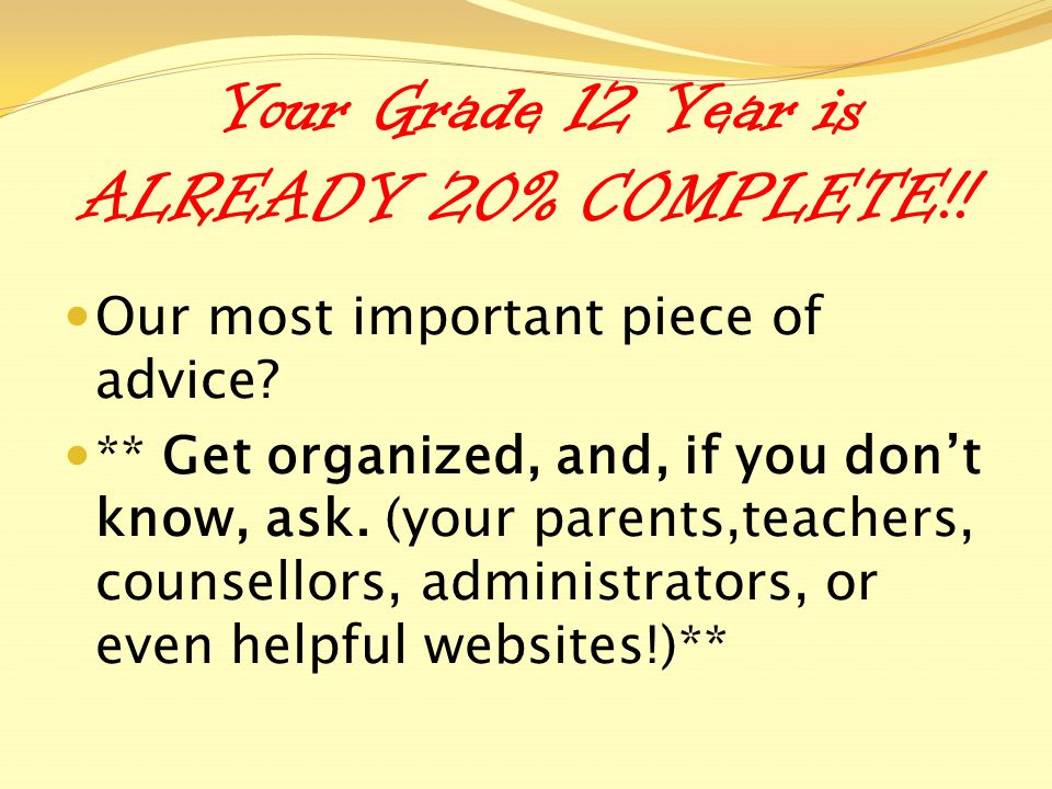 High School Graduation Make sure that you check with your division counsellor to confirm that you have taken, or are taking, the courses necessary for graduation, for career options, or for admission to post-secondary programs.