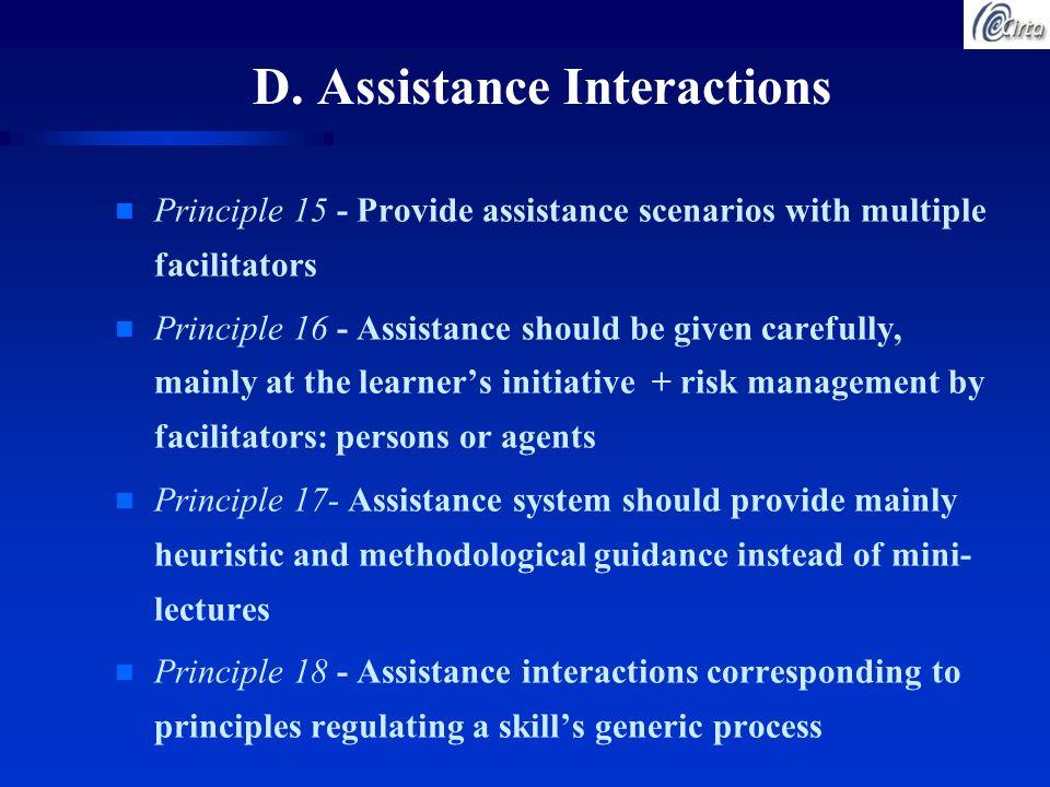 D. Assistance Interactions n Principle 15 - Provide assistance scenarios with multiple facilitators n Principle 16 - Assistance should be given carefu