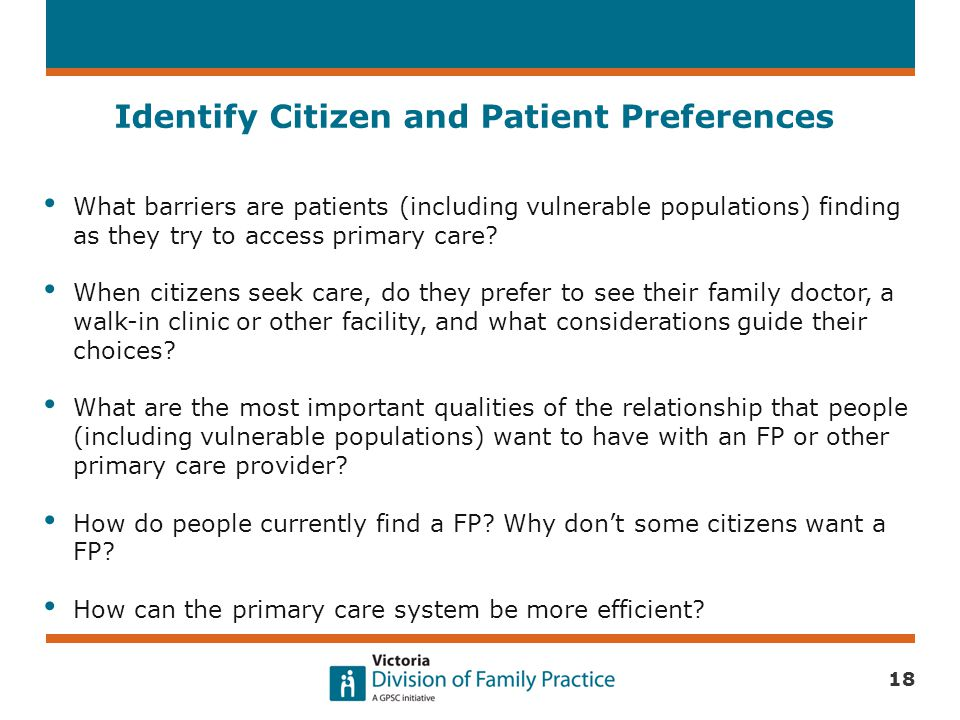 Identify Citizen and Patient Preferences What barriers are patients (including vulnerable populations) finding as they try to access primary care? Whe