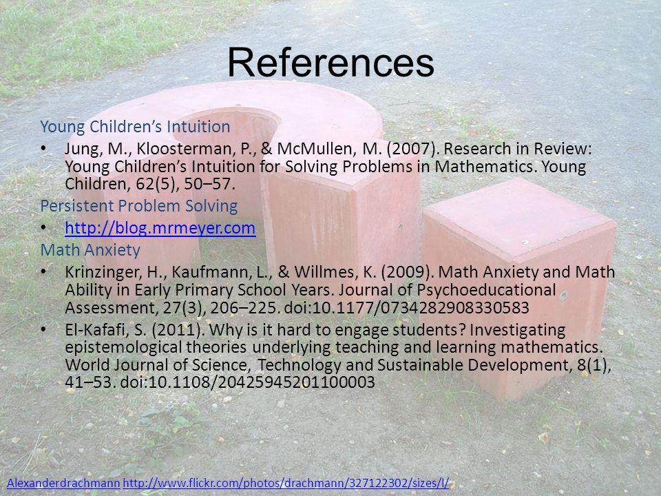 AlexanderdrachmannAlexanderdrachmann http://www.flickr.com/photos/drachmann/327122302/sizes/l/http://www.flickr.com/photos/drachmann/327122302/sizes/l/ Young Children's Intuition Jung, M., Kloosterman, P., & McMullen, M.