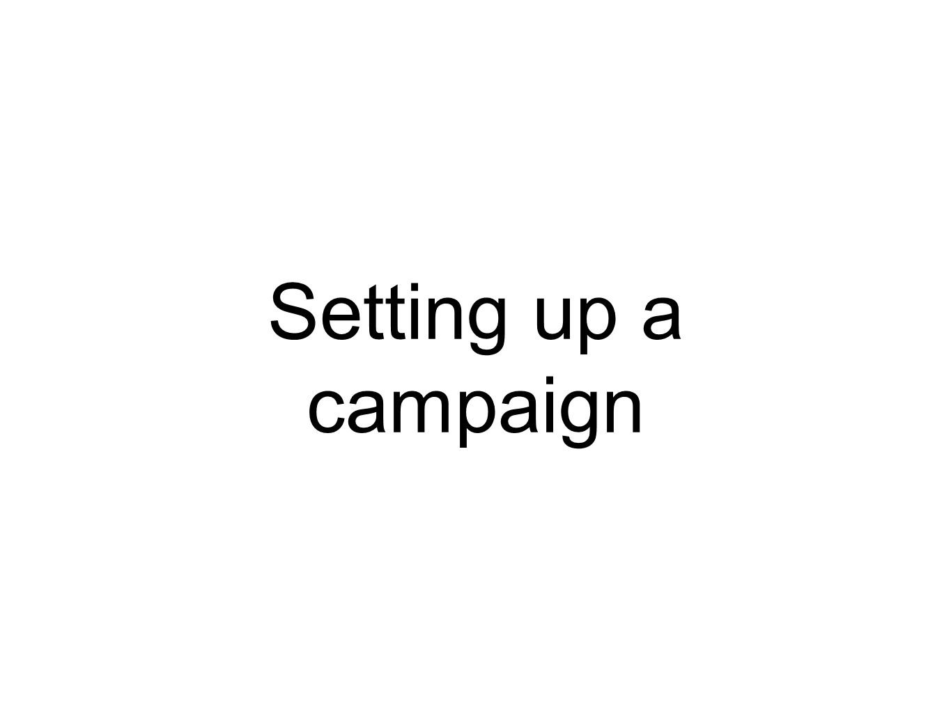Setting up a campaign