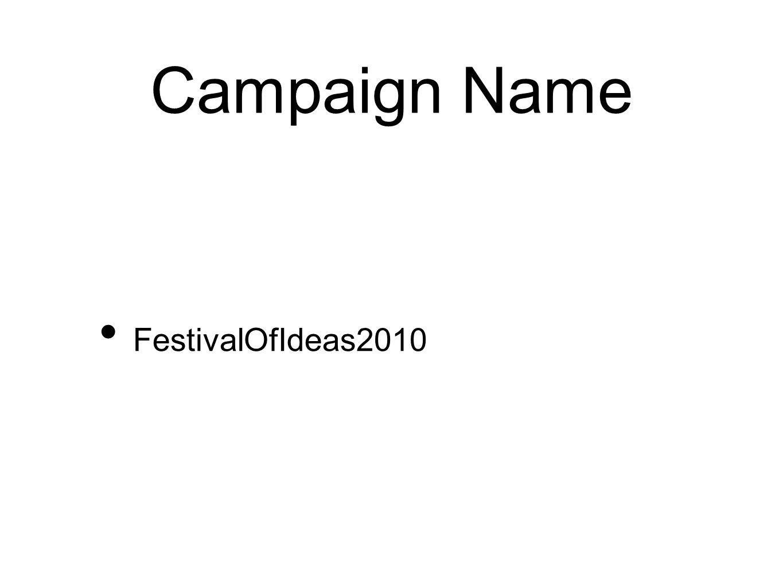 Campaign Name FestivalOfIdeas2010