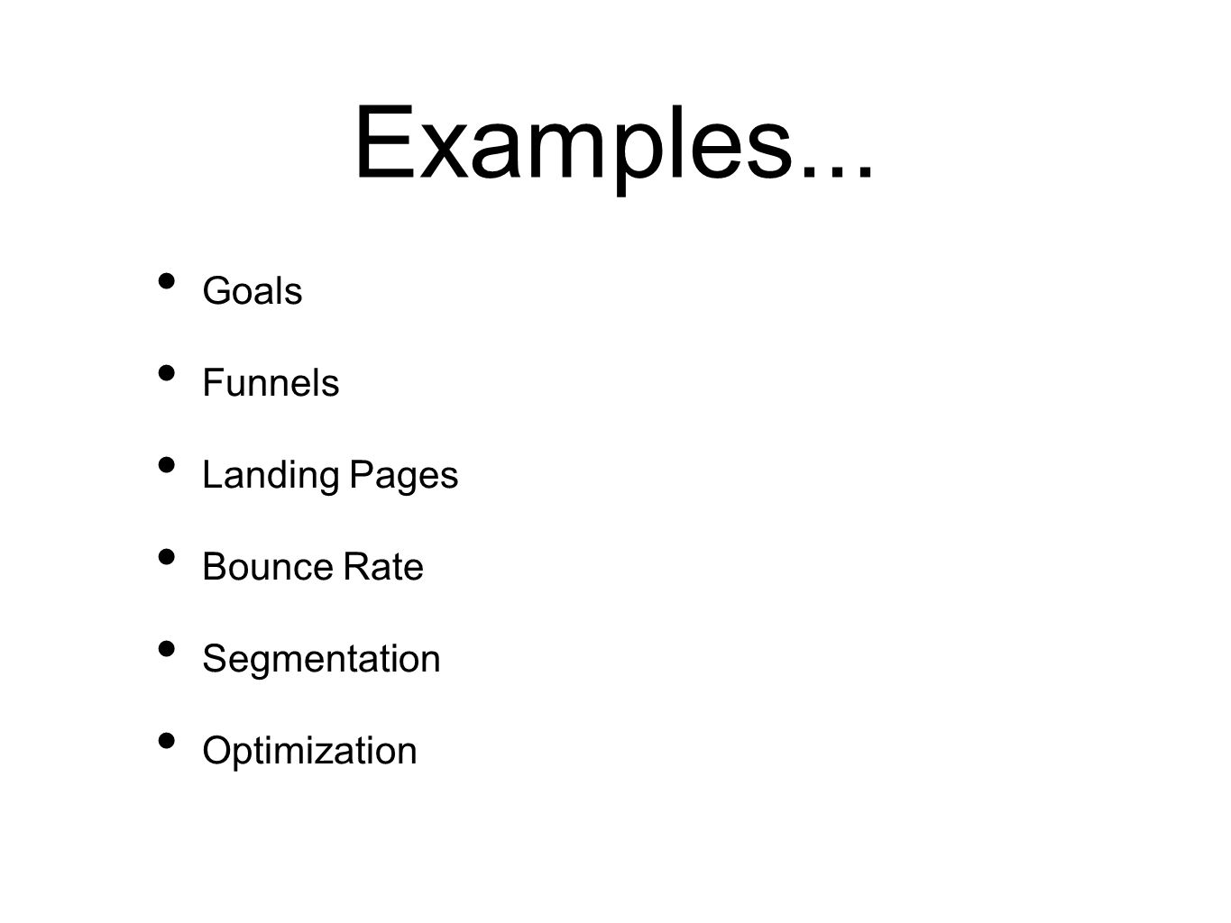Goals Funnels Landing Pages Bounce Rate Segmentation Optimization Examples...
