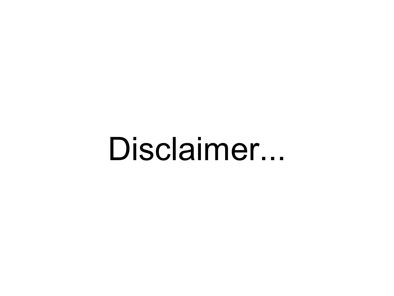 Disclaimer...