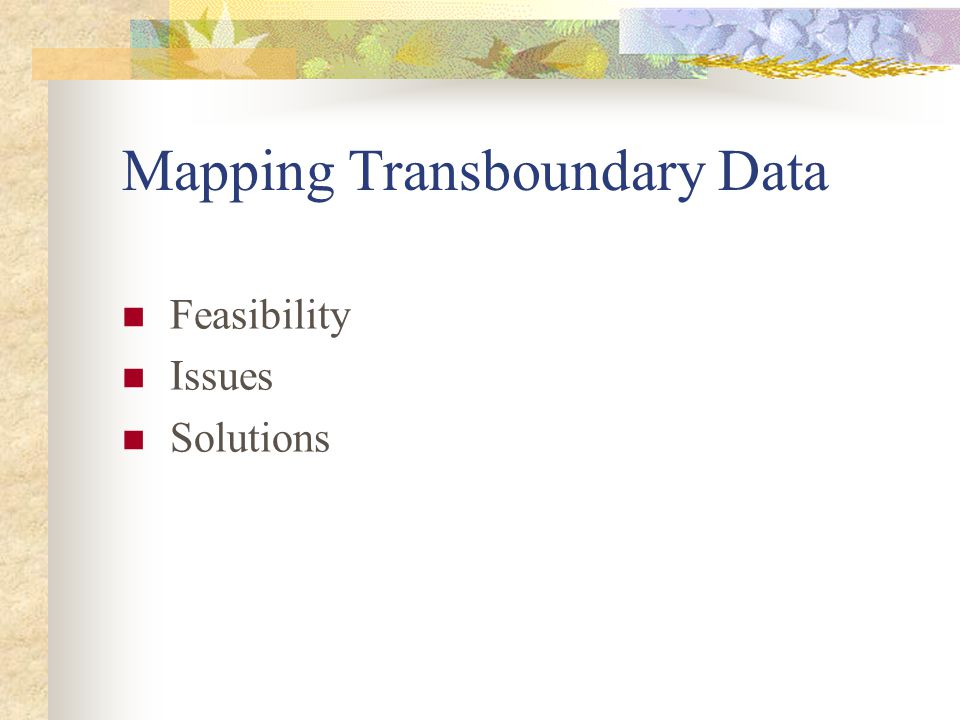 Mapping Transboundary Data Feasibility Issues Solutions