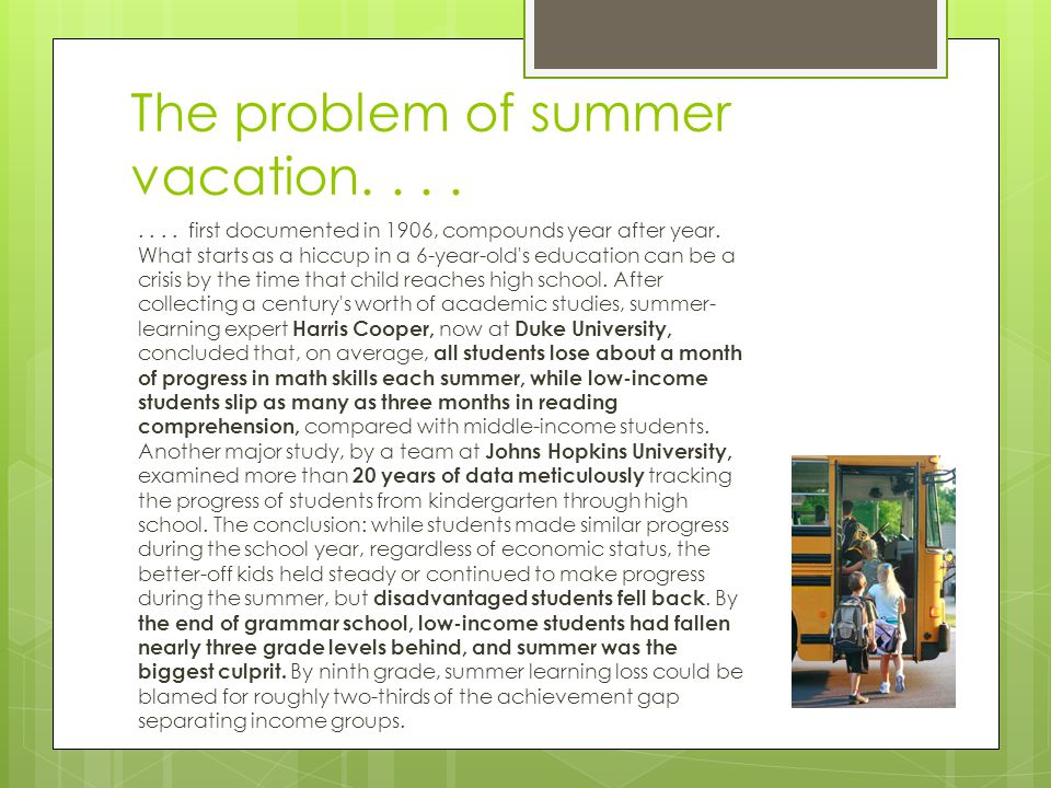 The problem of summer vacation........first documented in 1906, compounds year after year.