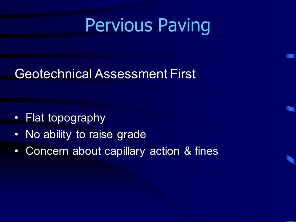 Pervious Paving Geotechnical Assessment First Flat topography No ability to raise grade Concern about capillary action & fines