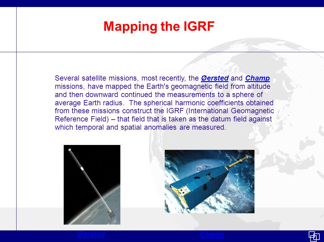 The IGRF - I The radial (local vertical) component B z – dipole components only