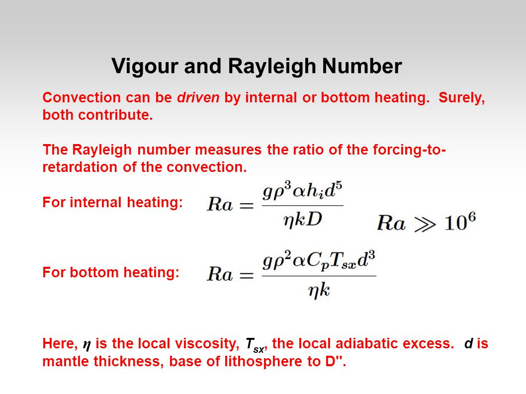 Vigour and Rayleigh Number Convection can be driven by internal or bottom heating.