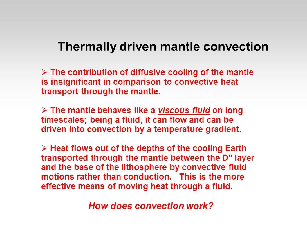 Heat conduction through D  The D layer is between 100 and 200 km thick.