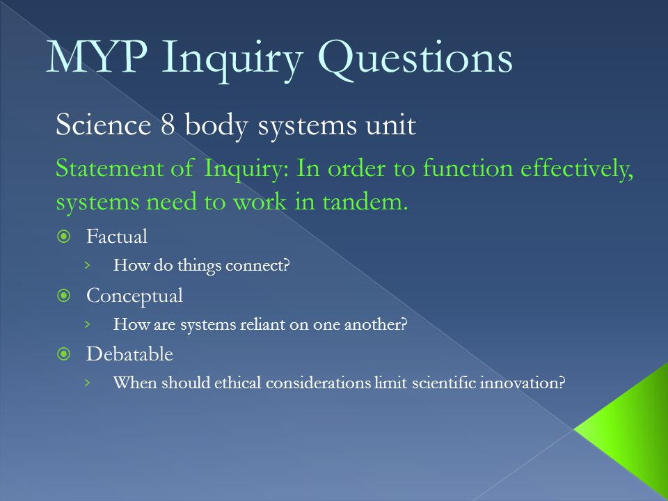 Science 8 body systems unit Statement of Inquiry: In order to function effectively, systems need to work in tandem.