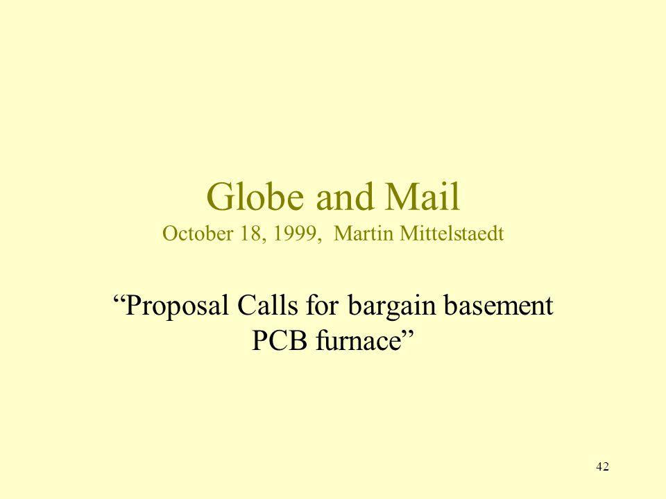 "42 Globe and Mail October 18, 1999, Martin Mittelstaedt ""Proposal Calls for bargain basement PCB furnace"""