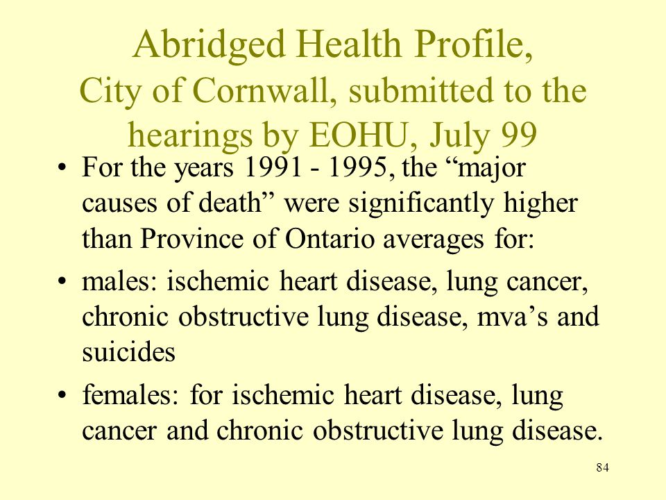 """84 Abridged Health Profile, City of Cornwall, submitted to the hearings by EOHU, July 99 For the years 1991 - 1995, the """"major causes of death"""" were s"""