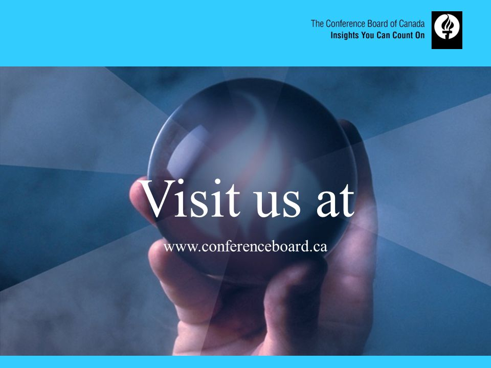 www.conferenceboard.ca Visit us at www.conferenceboard.ca