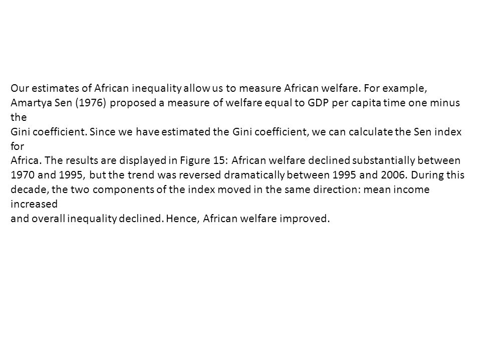 Our estimates of African inequality allow us to measure African welfare.