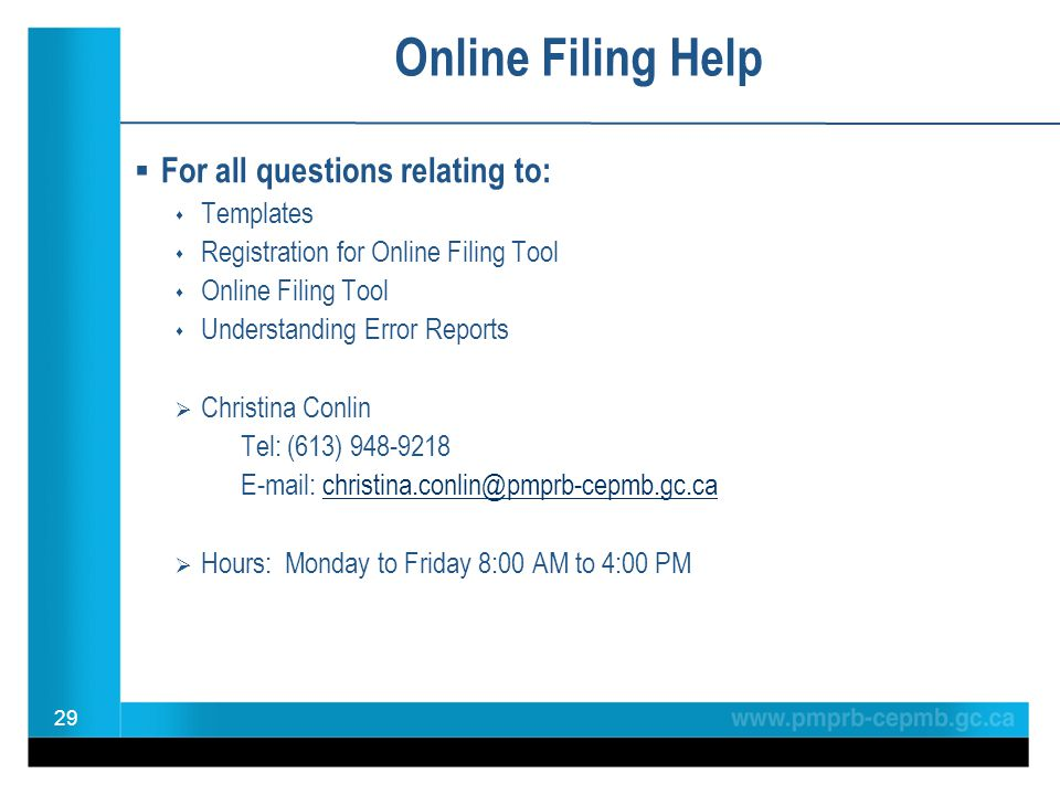 29 Online Filing Help  For all questions relating to:  Templates  Registration for Online Filing Tool  Online Filing Tool  Understanding Error Re