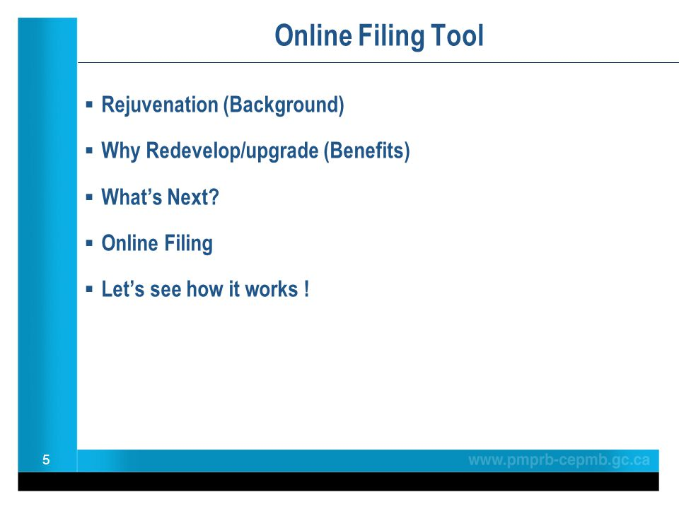 Online Filing Tool  Rejuvenation (Background)  Why Redevelop/upgrade (Benefits)  What's Next?  Online Filing  Let's see how it works ! 5