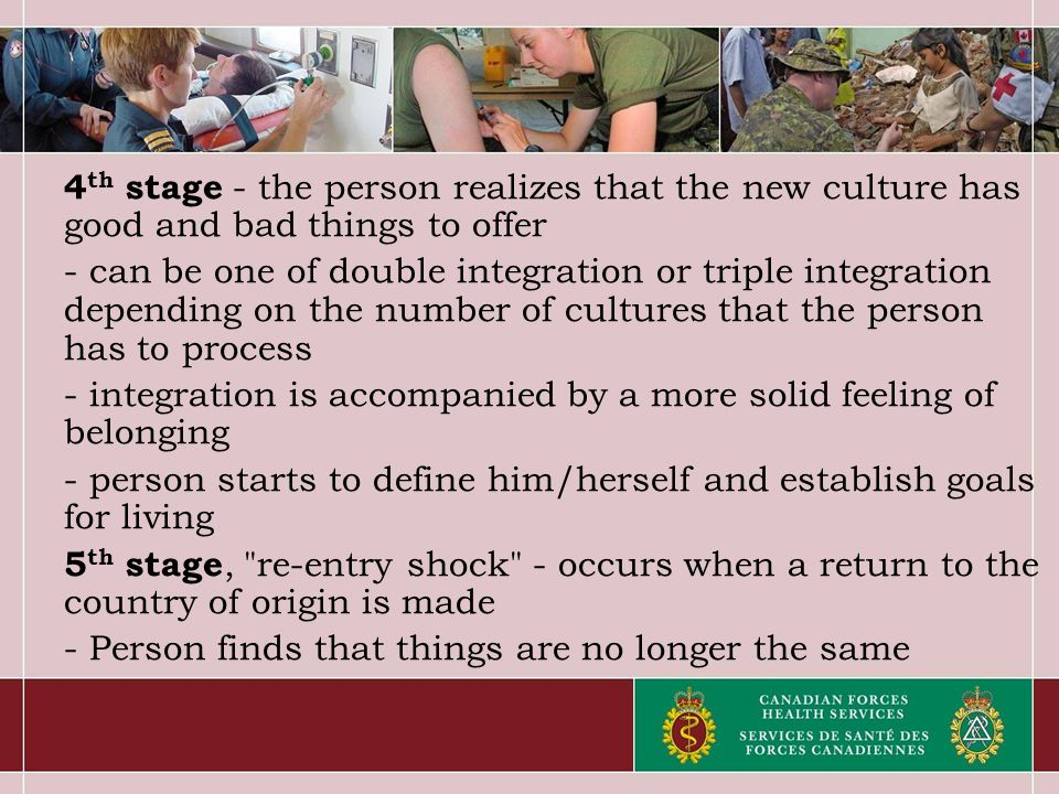 4 th stage - the person realizes that the new culture has good and bad things to offer - can be one of double integration or triple integration depend