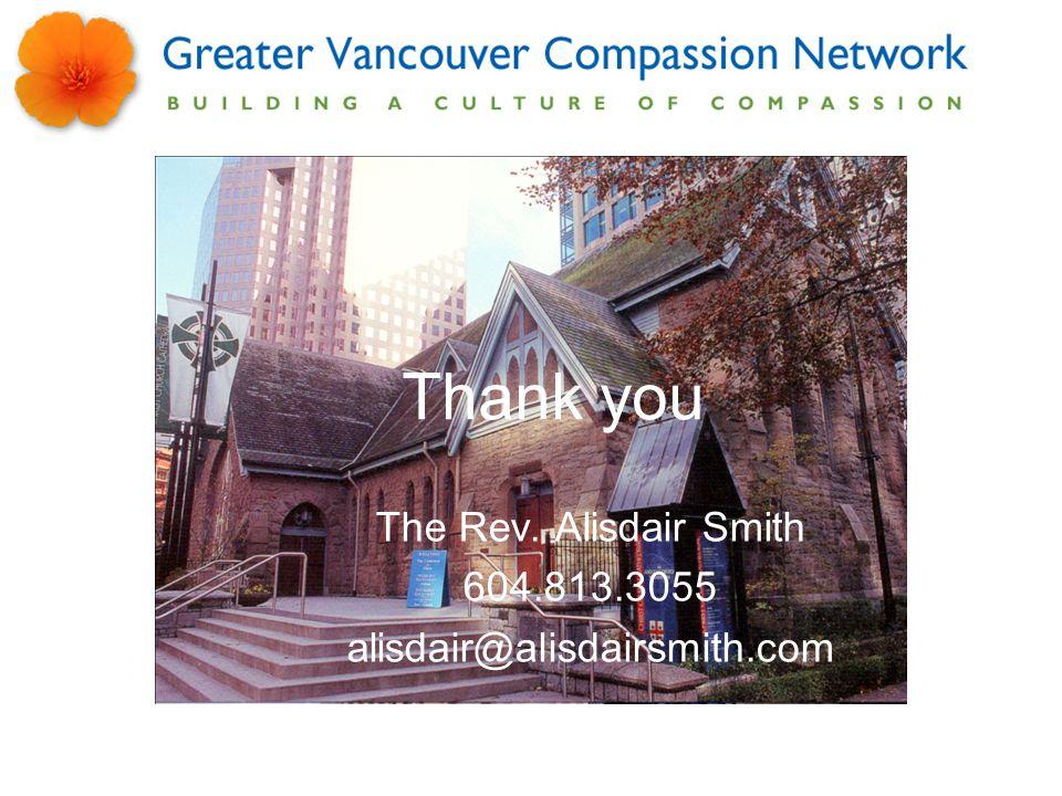 The Rev. Alisdair Smith 604.813.3055 alisdair@alisdairsmith.com Thank you