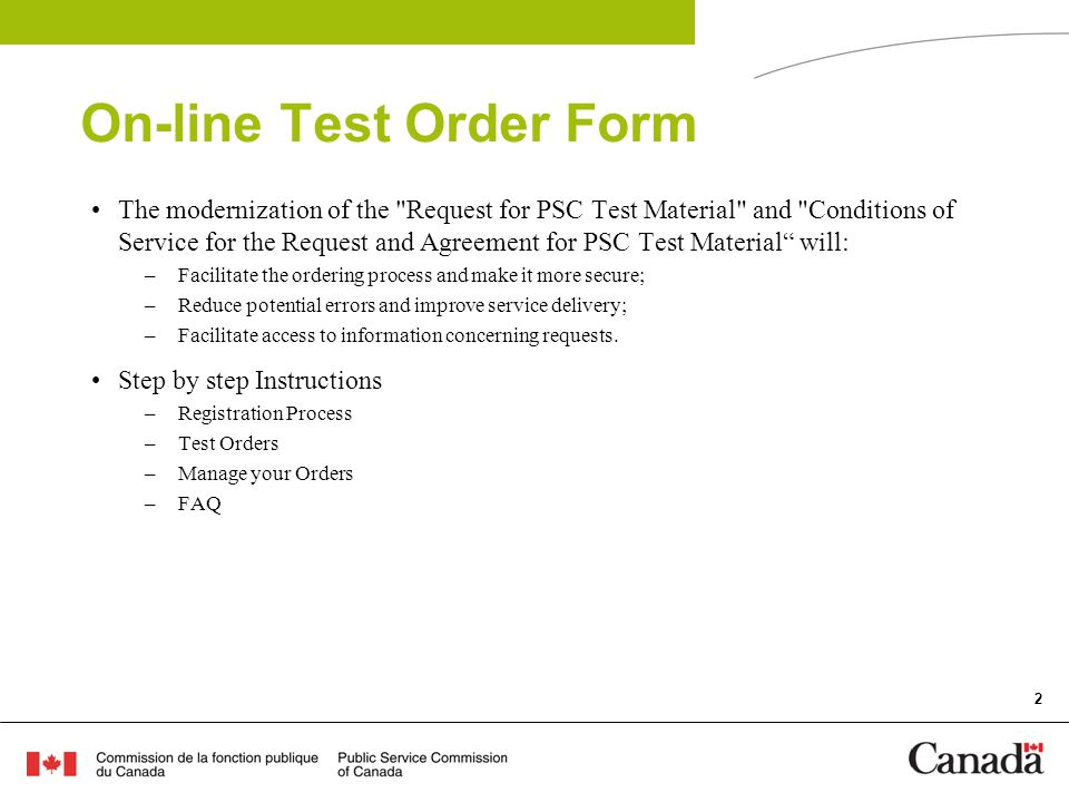 3 Registration Process Those individuals who currently request test material will receive an e-mail asking them to register with the new system at https://extranet5.psc-cfp.gc.ca/tics-scie/