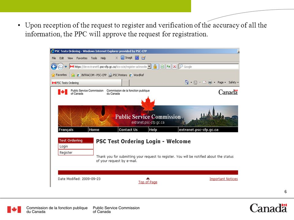 6 Upon reception of the request to register and verification of the accuracy of all the information, the PPC will approve the request for registration.