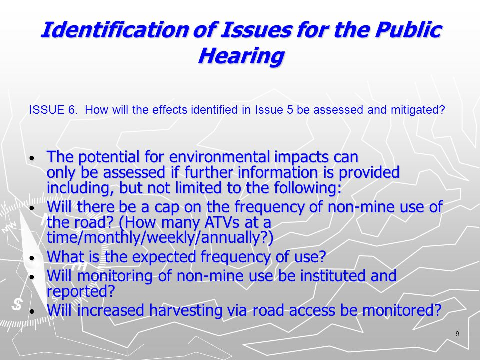 9 Identification of Issues for the Public Hearing The potential for environmental impacts can only be assessed if further information is provided incl