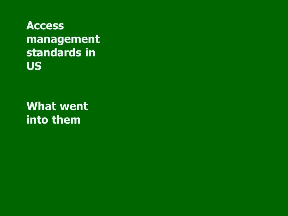 Access management standards in US What went into them