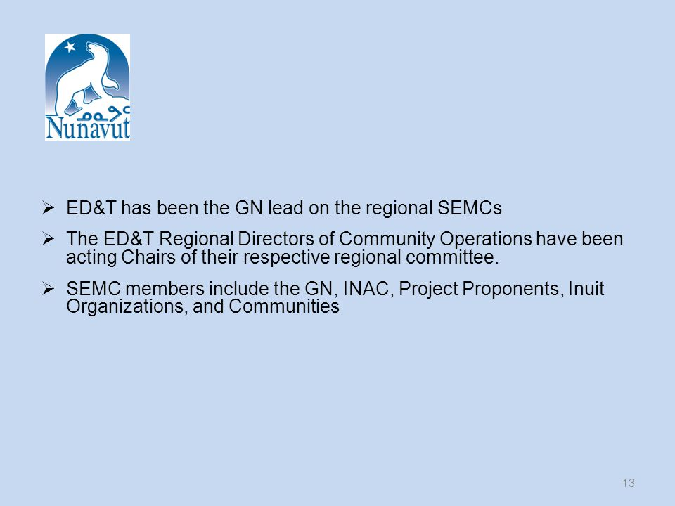  ED&T has been the GN lead on the regional SEMCs  The ED&T Regional Directors of Community Operations have been acting Chairs of their respective regional committee.