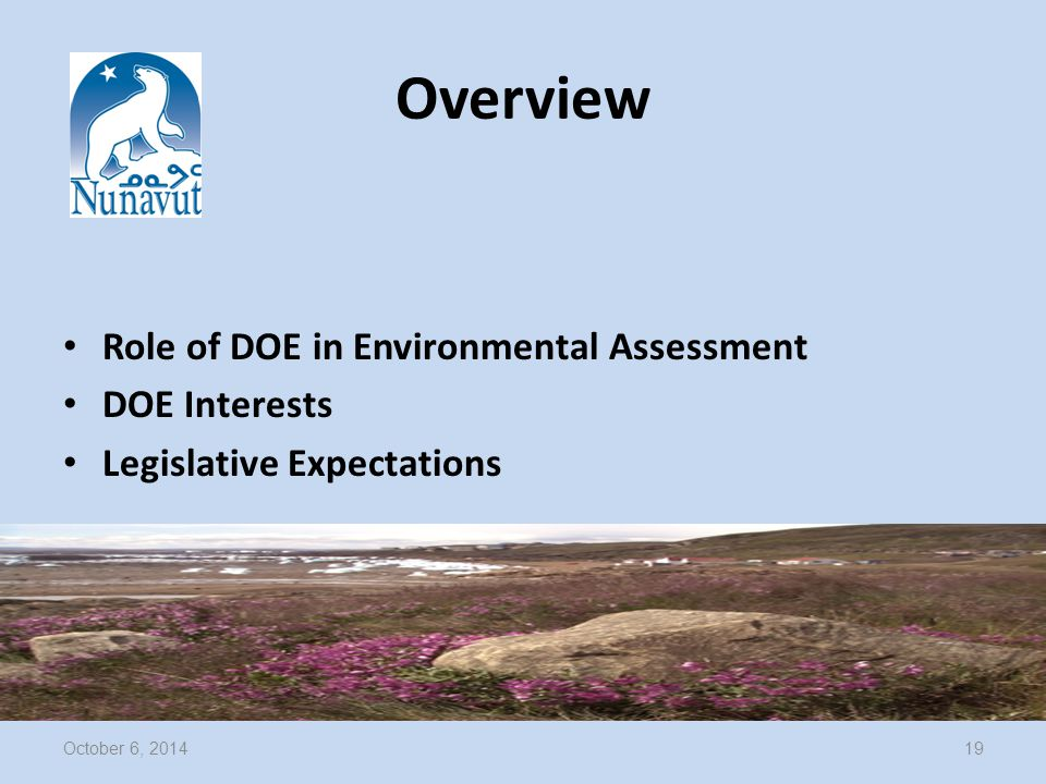 Overview Role of DOE in Environmental Assessment DOE Interests Legislative Expectations October 6, 201419