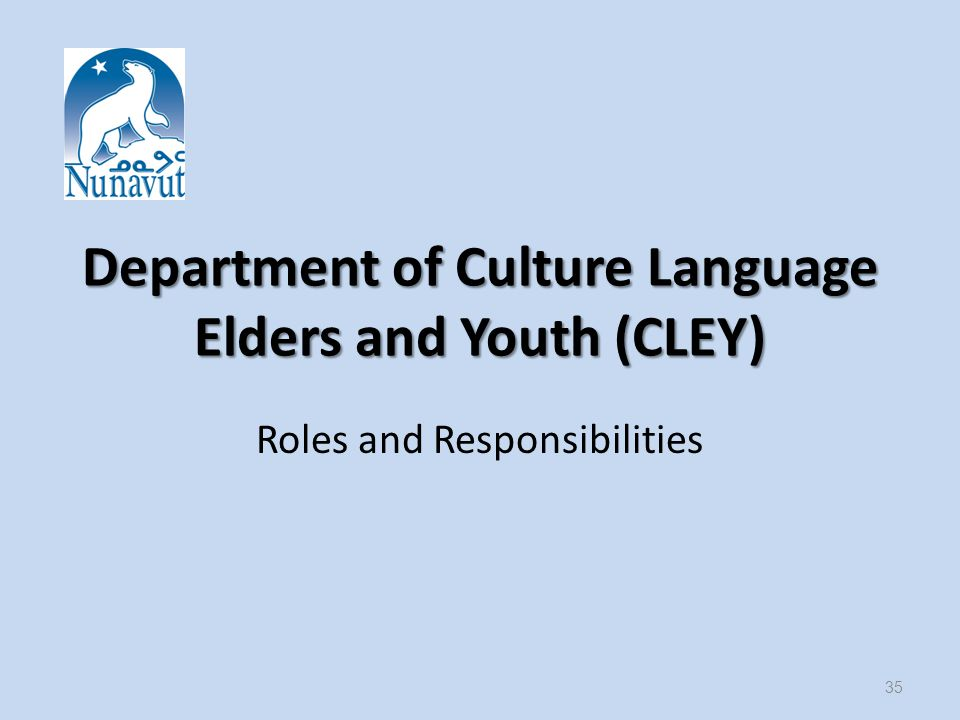 Department of Culture Language Elders and Youth (CLEY) Roles and Responsibilities 35