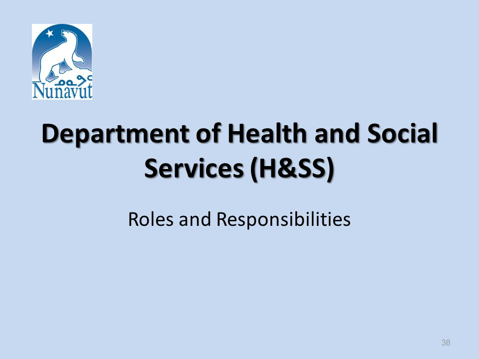 Department of Health and Social Services (H&SS) Roles and Responsibilities 38