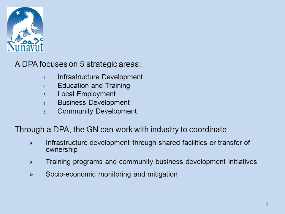 9 A DPA focuses on 5 strategic areas: 1. Infrastructure Development 2.