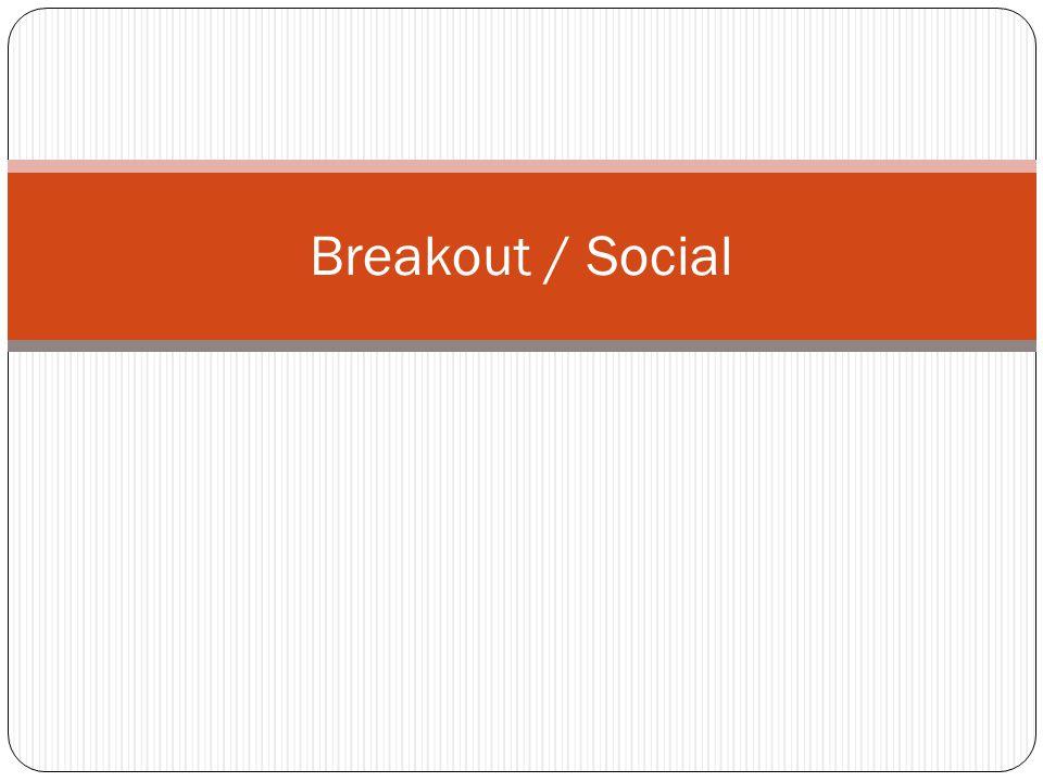 Breakout / Social