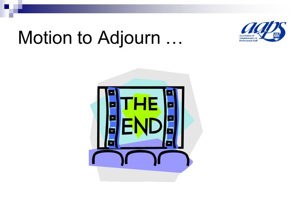 Motion to Adjourn …