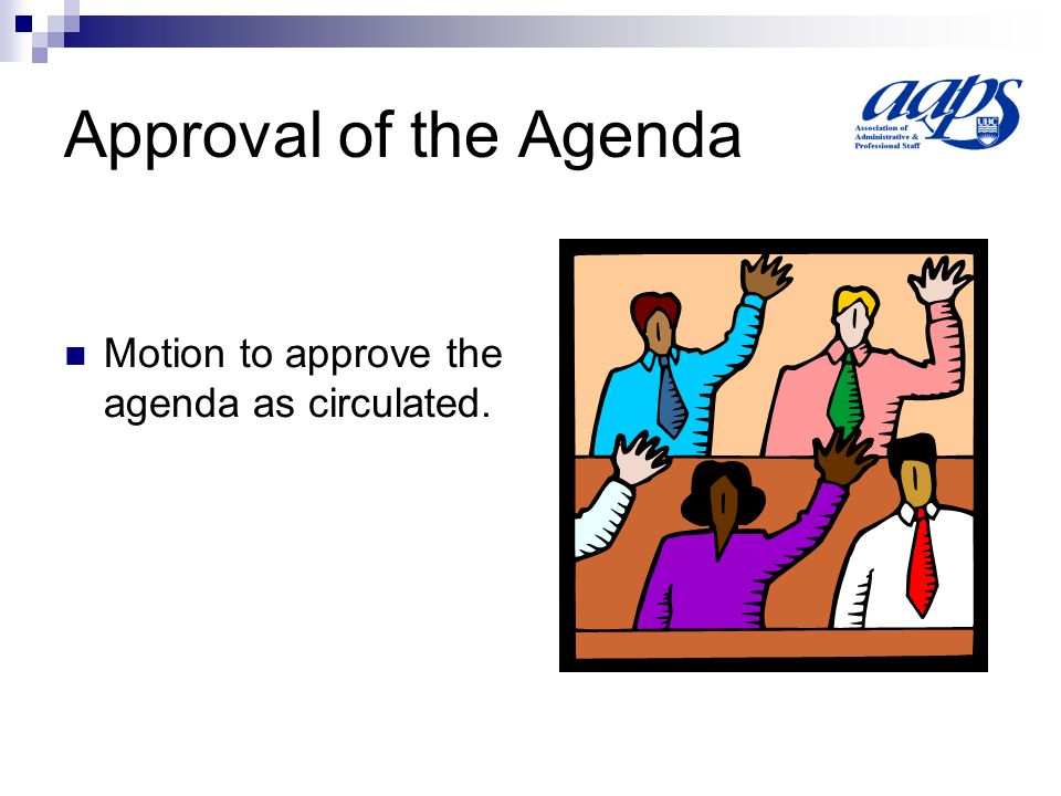 Approval of the Agenda Motion to approve the agenda as circulated.