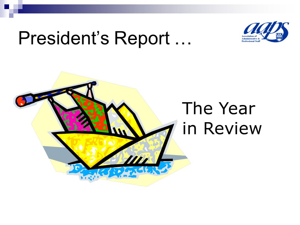 President's Report … The Year in Review