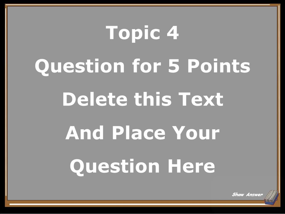 Topic 3 Answer for 25 Points Delete this Text And Place Your Answer Here Back to Board