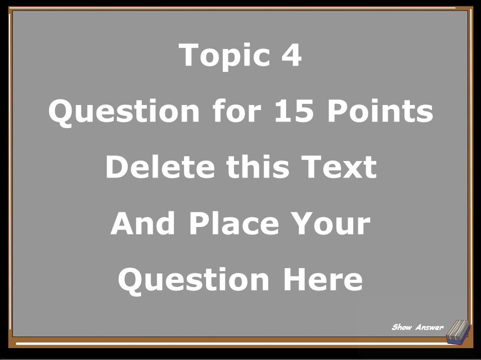Topic 4 Answer for 10 Points Delete this Text And Place Your Answer Here Back to Board