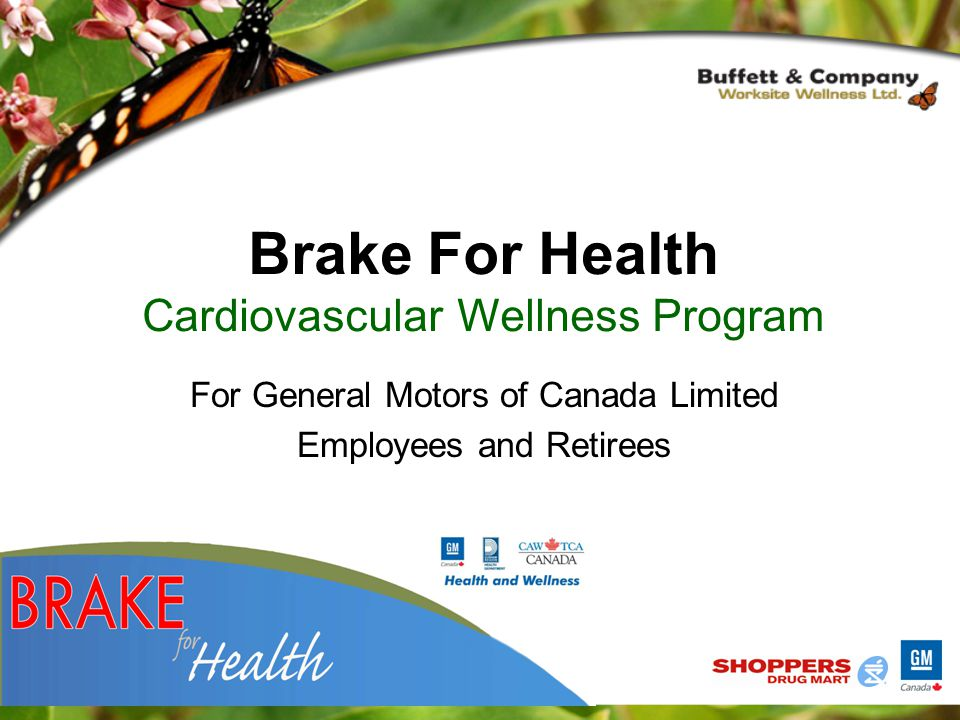 For General Motors of Canada Limited Employees and Retirees Brake For Health Cardiovascular Wellness Program