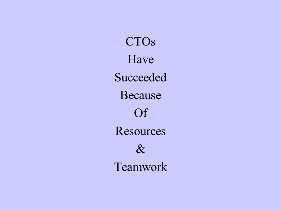 CTOs Have Succeeded Because Of Resources & Teamwork